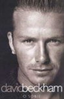 David Beckham o sobie - David Beckham