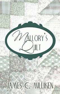 Mallory's Quilt - James C. Milliken