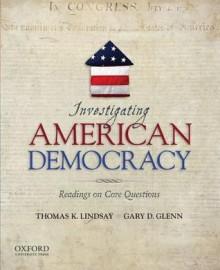 Investigating American Democracy: Readings on Core Questions - Thomas K. Lindsay, Gary D. Glenn
