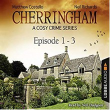 Cherringham - A Cosy Crime Series Compilation: Cherringham 1-3 - matthew costello neil richards
