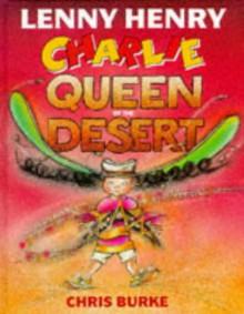 Charlie, Queen of the Desert - Lenny Henry