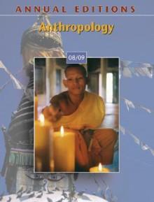 Annual Editions: Anthropology 08/09 - Elvio Angeloni