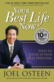 Your Best Life Now (10th Anniversary Edition) - JOEL OSTEEN