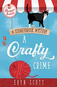 A Crafty Crime (A Stoneybrook Mystery #1) - Eryn Scott