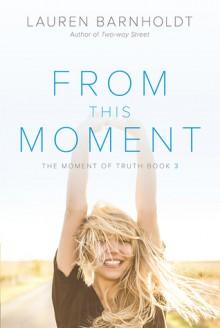 From This Moment - Lauren Barnholdt