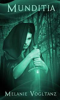 Munditia: Mystery | Horror (Schwarzes Blut 3) - Melanie Vogltanz