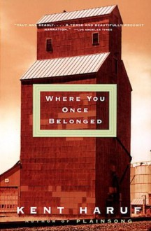 Where You Once Belonged (Vintage Contemporaries) - Kent Haruf