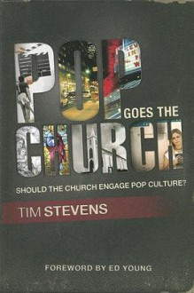Pop Goes the Church: Should the Church Engage Pop Culture? - Tim Stevens
