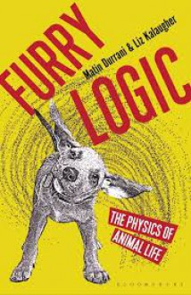 Furry Logic: The Physics of Animal Life - Liz Kalaugher,Matin Durrani