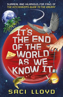 It's the End of the World as We Know it - Saci Lloyd