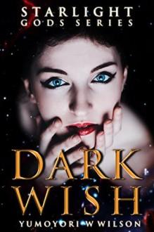 Dark Wish - Yumoyori Wilson