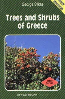 Trees And Shrubs Of Greece - George Sfikas