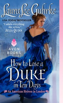 How to Lose a Duke in Ten Days - Laura Lee Guhrke