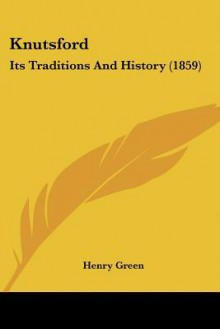 Knutsford, its traditions and history - Henry Green