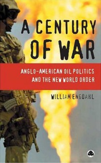 Century of War - F. William Engdahl