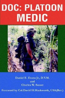 Doc: Platoon Medic - Daniel E. Evans, Daniel E. Evans