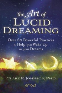 The Art of Lucid Dreaming - Johnson Maureen, Res-Brennan Sarah Clare Cassandra