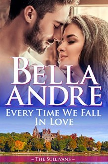 Every Time We Fall In Love - Bella Andre