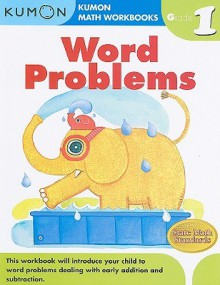 Word Problems Grade 1 (Kumon Math Workbooks) - Kumon Publishing
