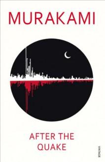 After the Quake - Haruki Murakami, Jay Rubin
