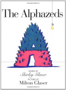 Alphazeds, The - Shirley Glaser, Milton Glaser