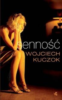 Senność - Kuczok Wojciech