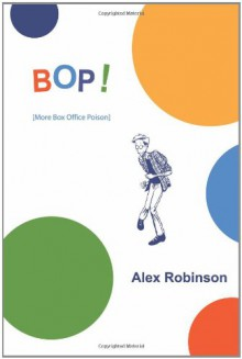 BOP! More Box Office Poison - Alex Robinson