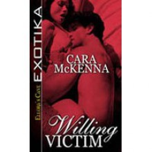 Willing Victim - Cara McKenna