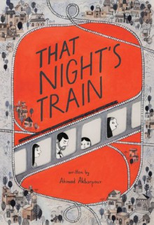 That Night's Train - Ahmad Akbarpour