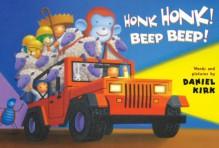 Honk Honk! Beep Beep! (Board Book) - Daniel Kirk