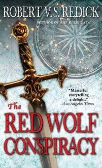 The Red Wolf Conspiracy - Robert V.S. Redick