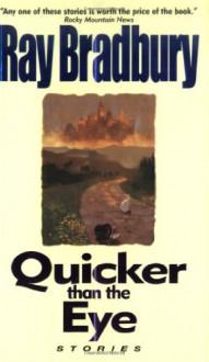 Quicker Than the Eye - Ray Bradbury