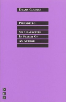Six Characters In Search of an Author - Luigi Pirandello, Stephen Mulrine