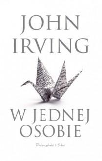 W jednej osobie - Irving John