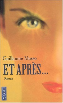 Et Apres (French Edition) - Guillaume Musso