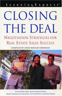 Closing the Deal: Negotiation Strategies for Real Estate Sales Success - Leigh Ronald Grossman