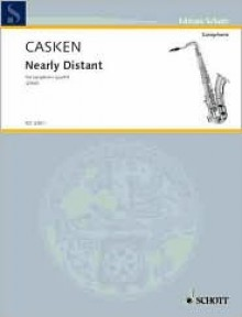 Nearly Distant: Saxophone Quartet Score and Parts - John Casken