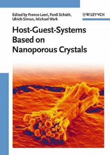 Host-Guest-Systems Based on Nanoporous Crystals - Ferdi Schuth