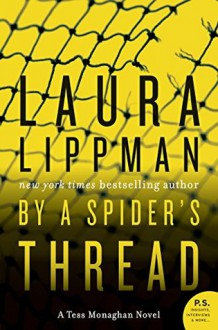 By a Spider's Thread (Tess Monaghan #8) - Laura Lippman