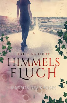 Himmelsfluch: Jenseits des Kreises - Kristina Licht