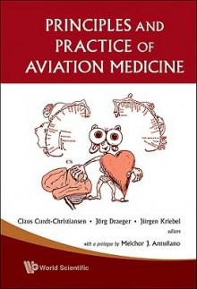Practical Aviation Medicine - Claus Curdt-Christiansen, Jörg Draeger, Jürgen Kriebel