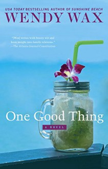 One Good Thing (Ten Beach Road Novel) - Wendy Wax