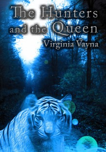 The Hunters and the Queen - Virginia Vayna