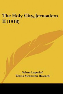 The Holy City, Jerusalem II (1918) - Selma Lagerlöf