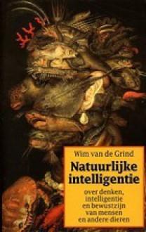 Natuurlijke intelligentie - Wim van de Grind