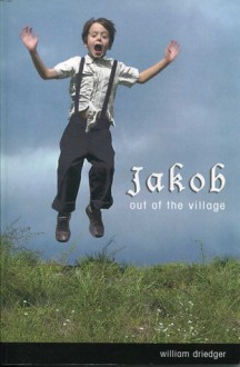 Jakob, Out of the Village - William Driedger