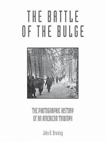 The Battle of the Bulge - John R. Bruning