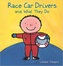 Race Car Drivers and What They Do - Liesbet Slegers