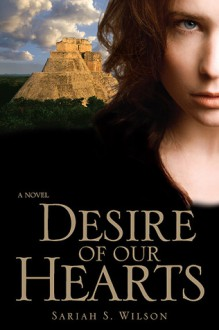 Desire Of Our Hearts - Sariah S. Wilson