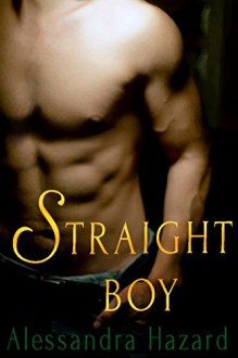 Straight Boy: A Short Story - Alessandra Hazard